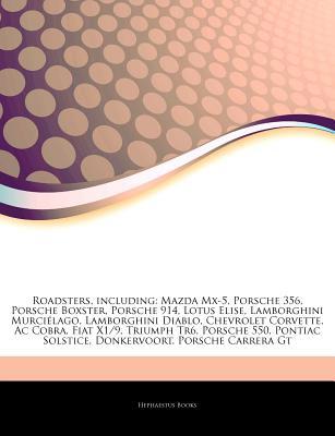 Hephaestus Books Articles on Roadsters, Including: Mazda MX-5, Porsche 356, Porsche Boxster, Porsche 914, Lotus Elise, Lamborghini Murci Lago, La at Sears.com